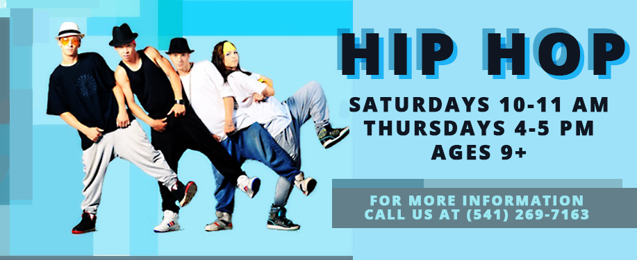 Hip Hop Saturdays from 10-11 am and Thursdays 4-5 pm. Ages 9+ Call 541-269-7163 for more information