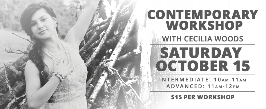 Contemporary Workshops with Cecelia Woods, Saturday, October 15th, Intermediate Level from 10:00am - 11:00am, Advanced Level from 11:00am - 12:00pm. Cost: $15 per workshop.